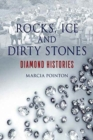 Image for Rocks, ice and dirty stones  : diamond histories