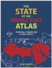 Image for The state of the Middle East atlas  : regional change and global impact