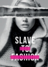 Image for Slave to fashion