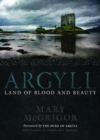 Image for Argyll : Land of Blood and Beauty