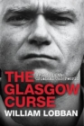 Image for The Glasgow curse  : my life in the criminal underworld