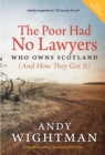 Image for The poor had no lawyers  : who owns Scotland (and how they got it)