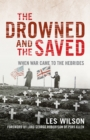 Image for The drowned and the saved  : when war came to the Hebrides
