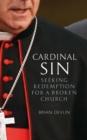 Image for Cardinal sin  : seeking redemption for a broken church