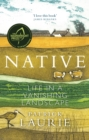 Image for Native  : life in a vanishing landscape