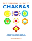 Image for The essential guide to chakras  : discover the healing power of chakras for mind, body and spirit