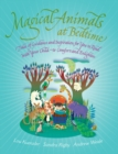 Image for Magical animals at bedtime  : tales of joy and inspiration for you to read with your child - to comfort and enlighten