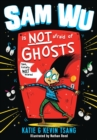 Image for Sam Wu is not afraid of ghosts : 1