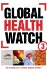 Image for Global health watch 3  : an alternative world health report