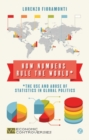 Image for How numbers rule the world  : the use and abuse of statistics in global politics