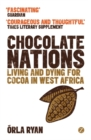 Image for Chocolate nations  : living and dying for cocoa in West Africa