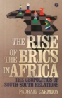 Image for The rise of the BRICS in Africa  : the geopolitics of south-south relations
