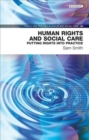 Image for Human rights and social care  : putting rights into practice