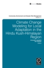 Image for Climate change modelling for local adaptation in the Hindu Kush-Himalayan region : vol. 11