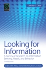 Image for Looking for information  : a survey of research on information seeking, needs, and behavior