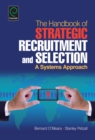 Image for The handbook of strategic recruitment and selection  : a systems approach
