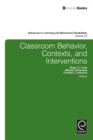 Image for Classroom behavior, contexts, and interventions : v. 25