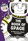 Image for The book of space  : all about stars, planets and rockets!