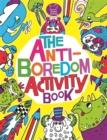 Image for The Anti-Boredom Activity Book
