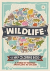 Image for Wildlife: A Map Colouring Book : A World of Animals and Plants to Colour
