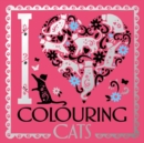 Image for I Heart Colouring Cats