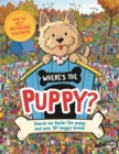Image for Where's the Puppy? : Search for Buster the puppy and over 101 doggie breeds