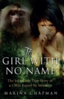 Image for The girl with no name  : the incredible true story of a child raised by monkeys