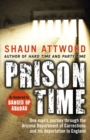 Image for Prison time  : one man's journey through the Arizona Department of Corrections and his deportation to England