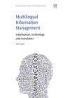 Image for Multilingual information management: information, technology and translators