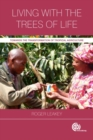 Image for Living with the trees of life  : towards the transformation of tropical agriculture