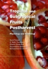 Image for Tropical and subtropical fruits postharvest  : physiology and technology