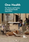 Image for One health: the theory and practice of integrated health approaches