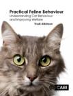 Image for Practical feline behaviour  : understanding cat behaviour and improving welfare