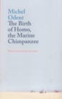 Image for The birth of Homo, the marine chimpanzee  : when the tool becomes the master