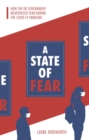 Image for A state of fear  : how the UK government weaponised fear during the COVID-19 pandemic