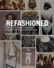 Image for ReFashioned  : cutting-edge clothing from upcycled materials