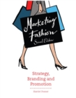 Image for Marketing fashion  : strategy, branding and promotion