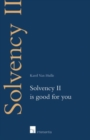 Image for Solvency II  : Solvency II is good for you