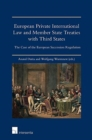 Image for European Private International Law and Member State Treaties with Third States : The Case of the European Succession Regulation
