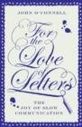 Image for For the love of letters  : the joy of slow communication