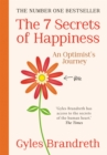 Image for The 7 secrets of happiness  : an optimist's journey