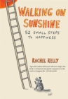 Image for Walking on sunshine  : 52 small steps to happiness