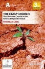 Image for The early church  : the Christian church in the Roman Empire to AD 325CCEA A level