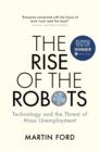 Image for The rise of the robots: technology and the threat of mass unemployment