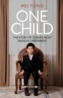 Image for One child  : the story of China's most radical experiment