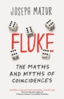 Image for Fluke  : the maths and myths of coincidences