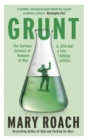 Image for Grunt  : the curious science of humans at war