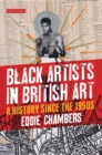Image for Black artists in British art  : a history from 1950 to the present