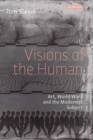 Image for Visions of the human  : art, World War I and the modernist subject