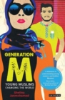 Image for Generation M  : young Muslims changing the world
